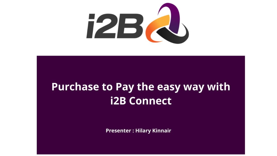 Purchase to Pay the easy way with i2B Connect